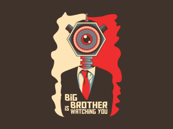 why big brother will always be watching